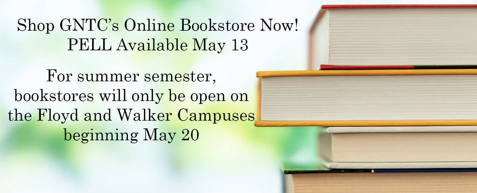 Shop GNTC's Online Bookstore Now! PELL Available May 13 