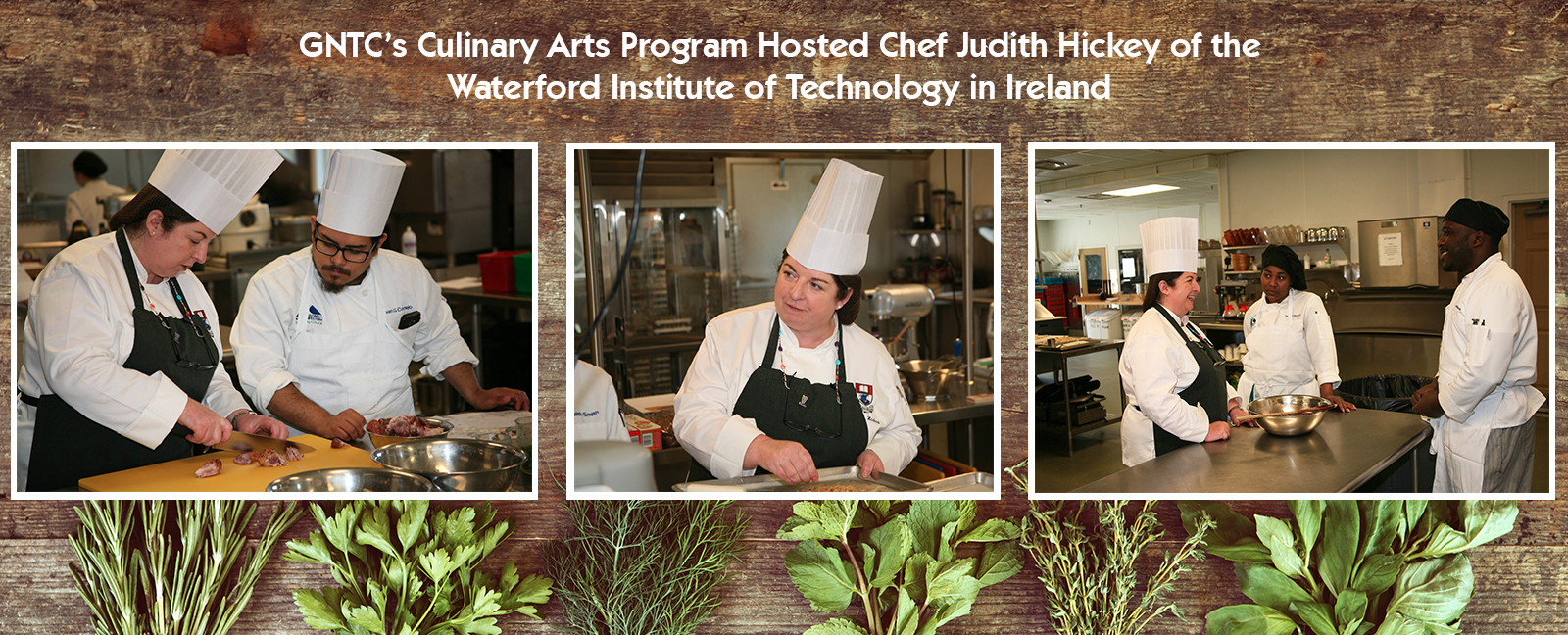GNTC's Culinary Arts Program Hosted Chef Judith Hickey of the Waterford Institute of Technology in Ireland