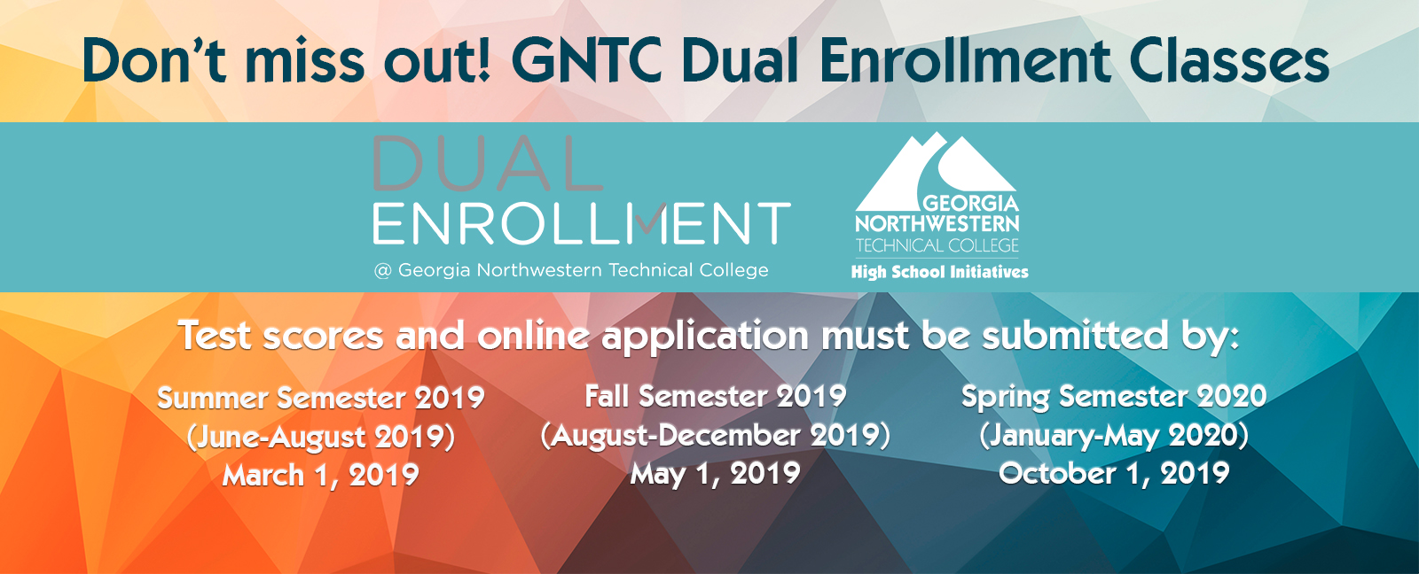 Don't miss out! GNTC Dual Enrollment Classes Test Scores and online application must be submitted by: March 1, 2019 for Summer Semester 2019 (June-August 2019), May 1, 2019 for Fall Semester 2019 (August-December 2019), October 1, 2019 for Spring Sem