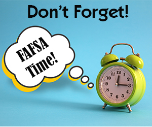 FAFSA Time! Don't Forget!