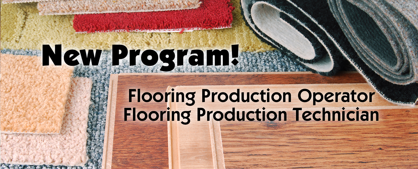 New Program! Flooring Production Operator and Flooring Production Technician