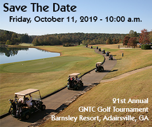 Save the Date Friday, October 11, 2019, 10:00 a.m., 21st Annual GNTC Golf Tournament Barnsely Resort, Adairsville, GA